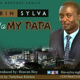 BIN-SYLVA  - BIN-SYLVA . NA MY PAPA PROD BY HEAVEN BOY