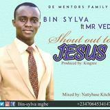 BIN-SYLVA  - BIN-SYLVA FT MR VED. SHOUT OUT TO JESUS PROD BY KINGZY