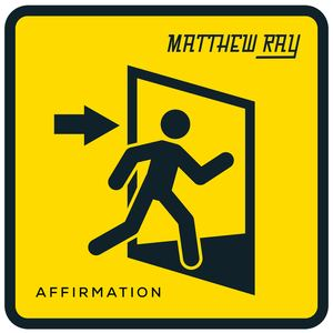 Matthew Ray - Affirmation