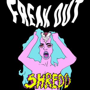 Shredd - Freak Out