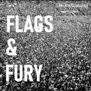 WeAreQuasars - FLAGS & FURY