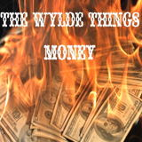 The Wylde Things - Money