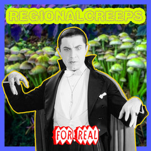 Regional Creeps - For Real