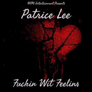 Patrice Lee - Fuckin Wit Feelins