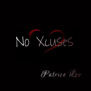 Patrice Lee - No Xcuses