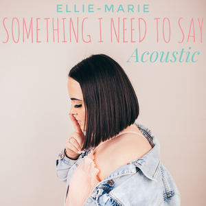Ellie-Marie - Something I Need To Say - Acoustic