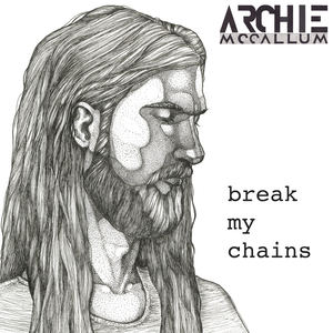 Archie McCallum - Break My Chains (feat. Dea Norberg)
