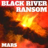 Black River Ransom - Mars