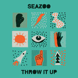 Seazoo - THROW IT UP
