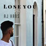 AJ Hans - Lose You