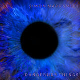 Simon Mark Smith - Dangerous Things