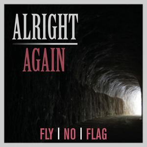 Fly No Flag - Alright Again