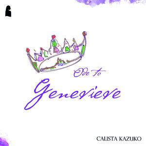 Calista Kazuko - Ode to Genevieve