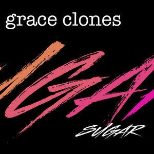 Grace Clones - Sugar