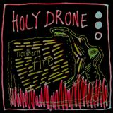 Holy Drone - Northern Fire