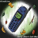 Kind Lies - Sorry (Don't Call Me)