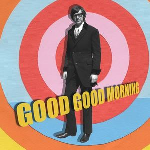 The Chris White Experience - Good Good Morning
