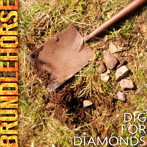 BRUNDLEHORSE - Dig For Diamonds