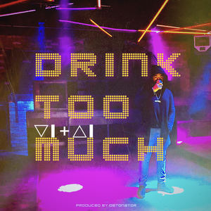 VITAL - Drink Too Much