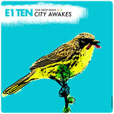 E1 Ten - City Awakes (One Drop Remix)