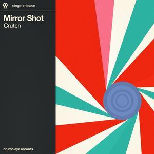 Mirror Shot - Crutch