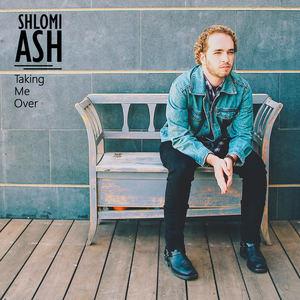 Shlomi Ash - Taking Me Over