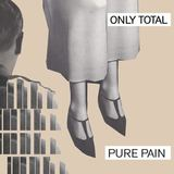 Only Total - Pure Pain