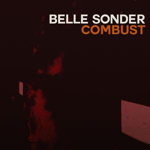 Belle Sonder - Combust
