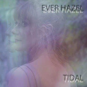 Ever Hazel - Tidal