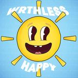 WRTHLESS - Happy