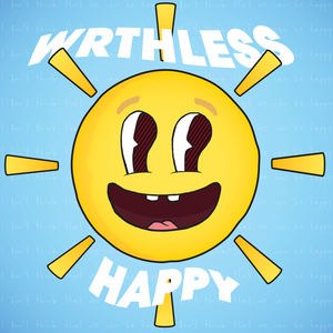 WRTHLESS - Happy