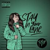 Nia Wyn - Stay in Your Lane