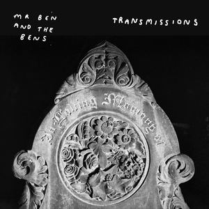 Mr Ben & the Bens - Transmissions