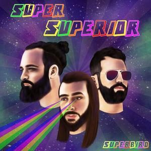 Superbird - Super Superior