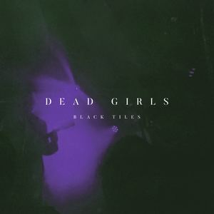 Black Tiles - Dead Girls