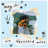 May Chi - Six Thousand Miles