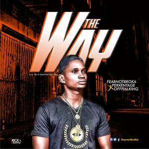 Fearnot Broka - THE WAY