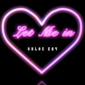Chloe Kay - Let Me In
