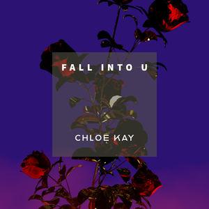 Chloe Kay - Fall Into U