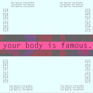 Fran Pitcher - Your Body is Famous