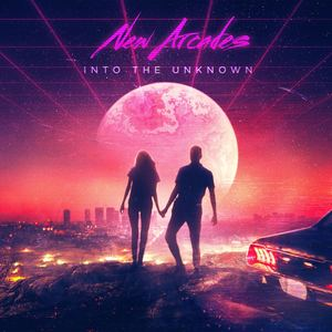 New Arcades - Into The Unknown