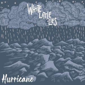 White Little Lies - Hurricane