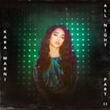 Kara Marni - All Night Pt.2