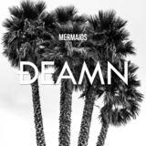 DEAMN - DEAMN - Mermaids