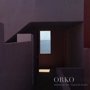 Orko - Works of Art. Tools of Death
