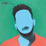 edbl - Be Who You Are