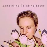 Aino Elina - Sliding Down