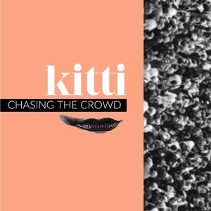kitti - Chasing the Crowd