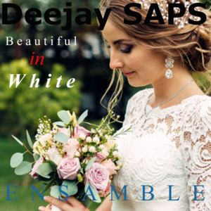 Deejay SAPS - Beautiful in White (Ensamble-originally performed by Westlife)