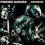 Finding Aurora - Overdrive